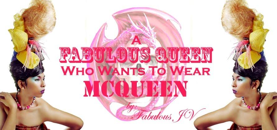 FabulousJV: A Fabulous Queen Who Wants To Wear McQueen