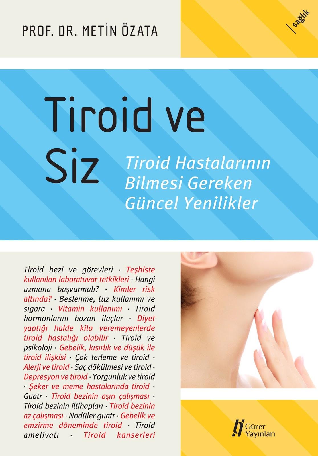 Tiroid bezi alınırsa ne olmaktadır