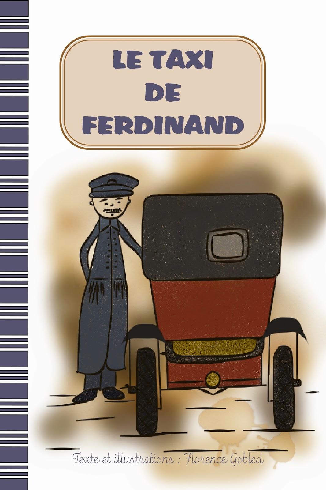 Amazon, Editions du loup bleu : Le taxi de Ferdinand. Album illustré pour les enfants à partir de 7 ans. Ce livre nous raconte l'histoire de la Bataille de la Marne, pendant la première guerre mondiale, à travers les yeux d'un taxis parisien. La guerre y est en toile de fond mais c'est vraiment l'aventure des taxis qui est mise en avant par l'auteur, avec spontanéité et humour