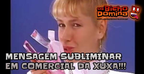 Mensagem subliminar em comercial da Xuxa