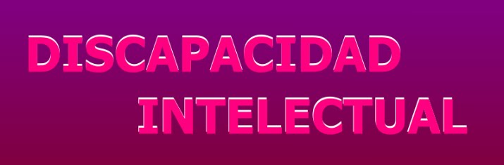 """""""DISCAPACIDAD INTELECTUAL"""""""