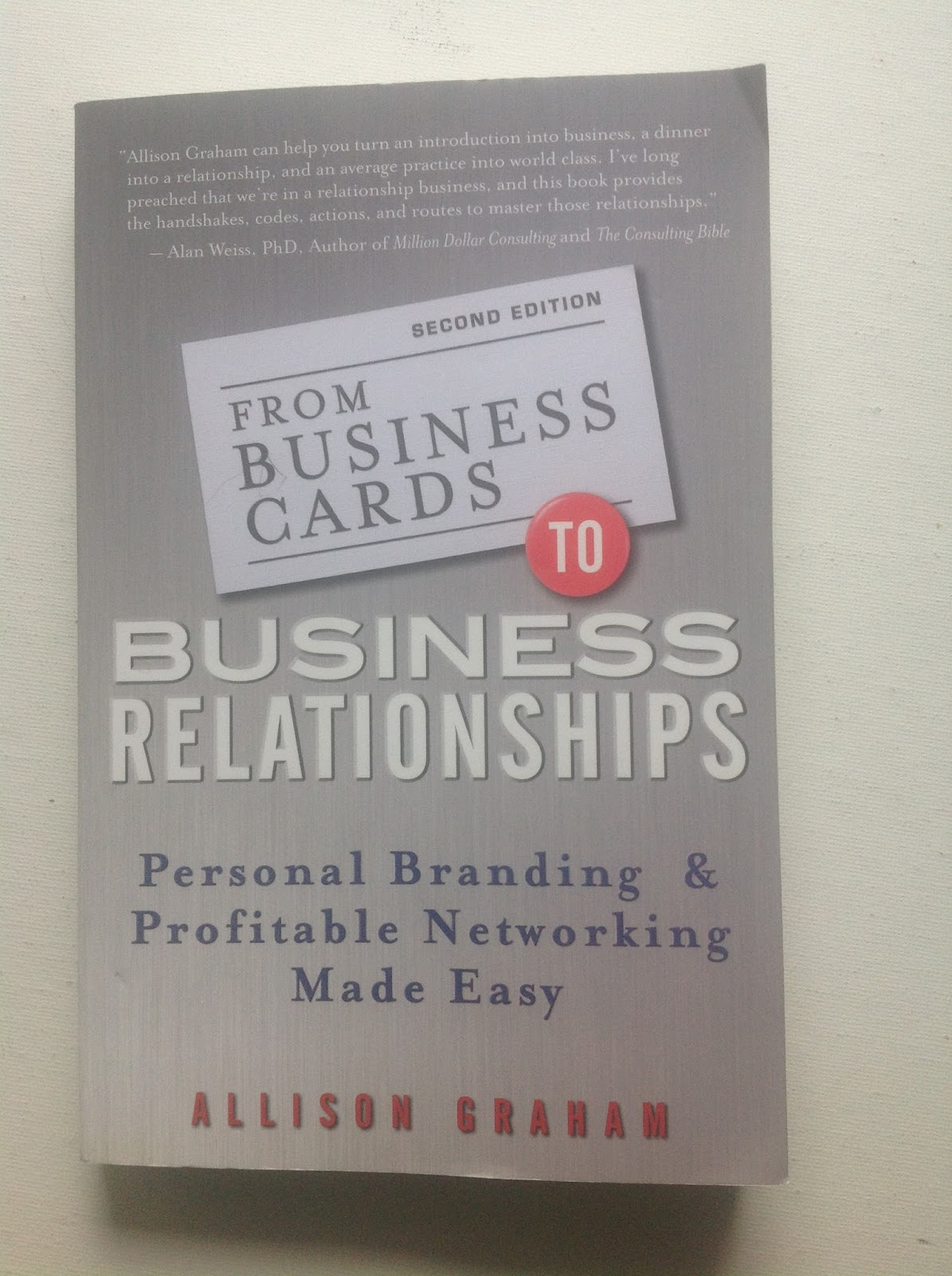 Book review from business cards to business relationships by there have many books written on the art of networking and how to succeed in making it work business cards to business relationships by allison graham is a colourmoves