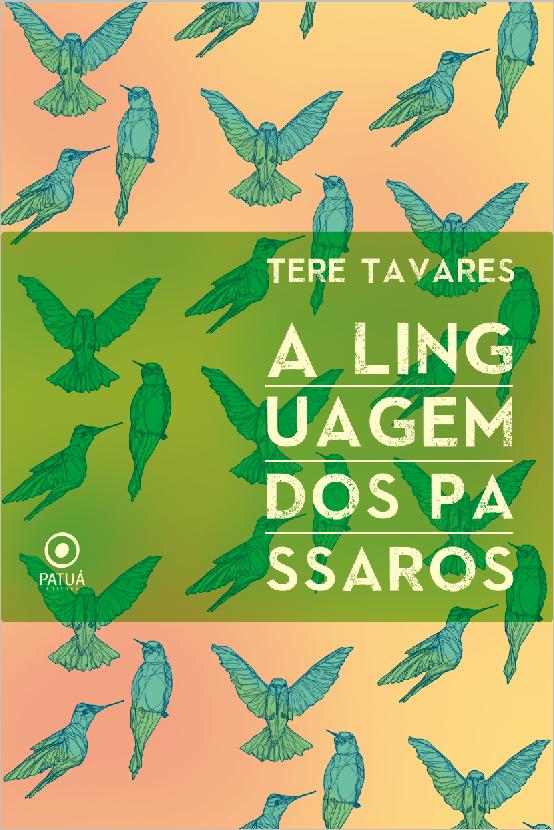A Linguagem dos Pássaros -Poesia- Editora Patuá - 2014