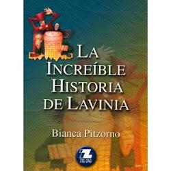 LA INCREIBLE HISTORIA DE LAVINIA--BIANCA PIZARRO