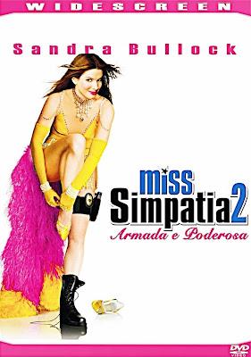 Filme Miss Simpatia 2: Armada e Poderosa – Dublado