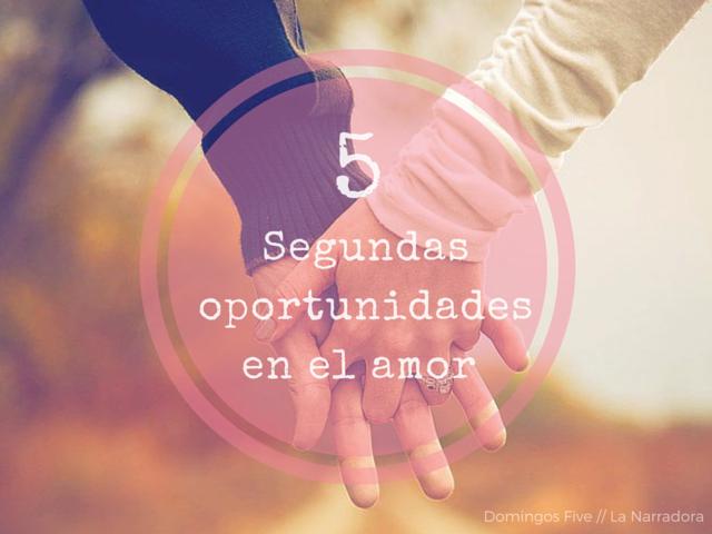 5-segundas-oportunidades-amor