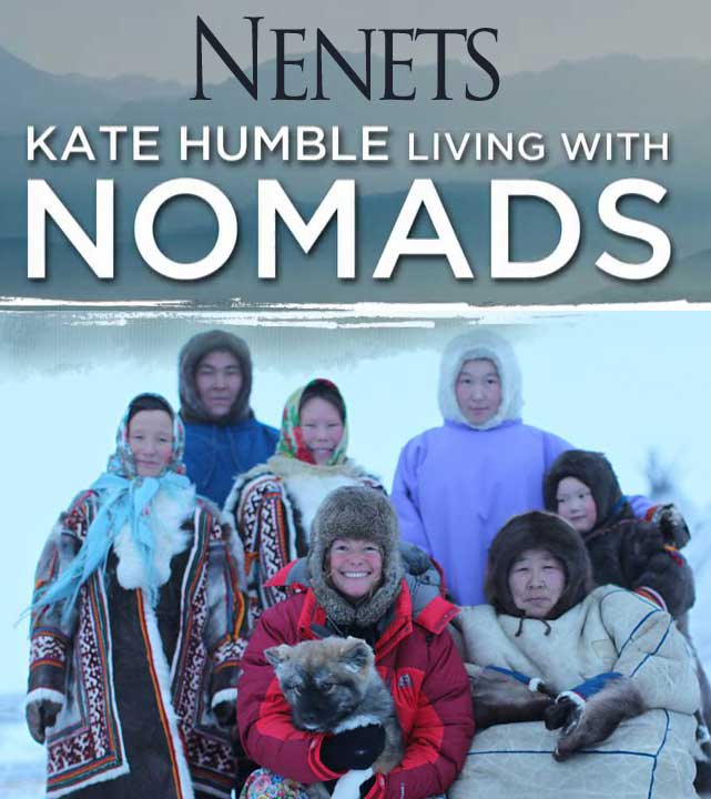 Living with Nomads  -  Sibirya  - Nenets - Kate Humble