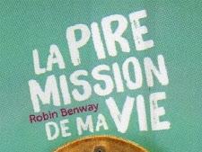La pire mission de ma vie de Robin Benway