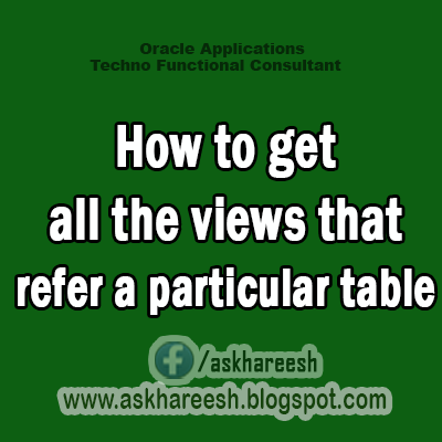 Query to get all the views that refer a particular table, AskHareesh.blogspot.com