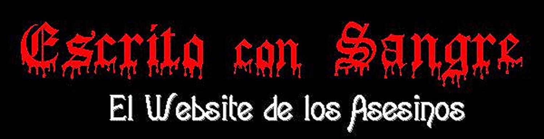 Escrito con Sangre... ¡El Website de los Asesinos!
