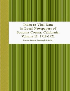 Index to Vital Data in Local Newspapers of Sonoma County, California, Volume 12 1919-1921