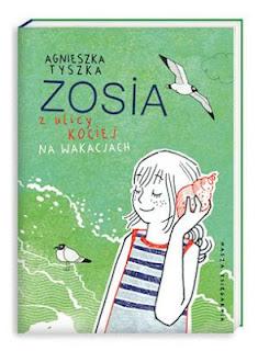 Agnieszka Tyszka. Zosia z ulicy Kociej na wakacjach.