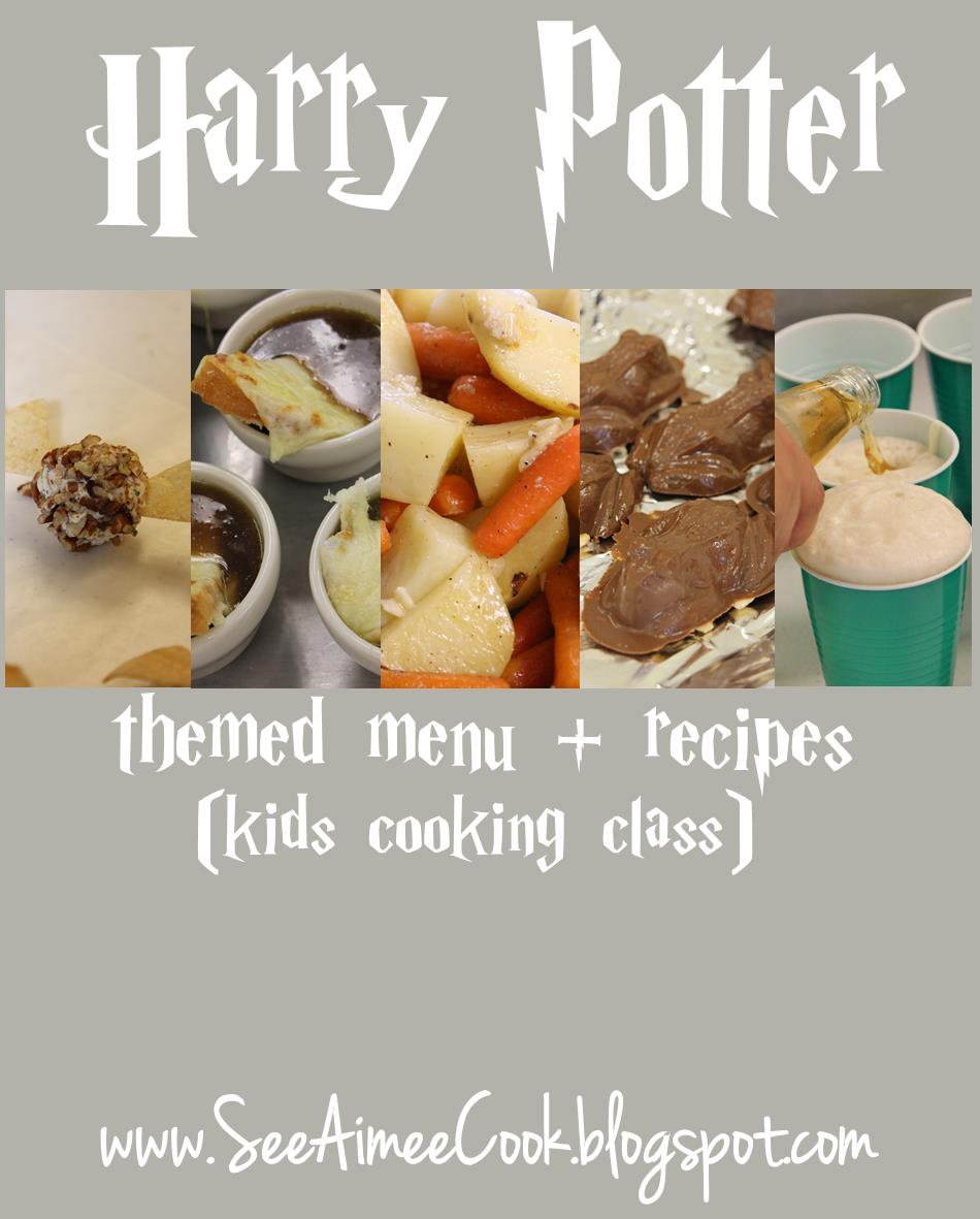 See Aimee Cook Harry Potter Themed Menu Recipes Kids Cooking Class