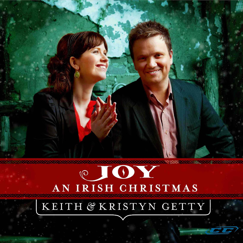 Keith & Kristyn Getty - Joy An Irish Christmas 2011 Christian Album