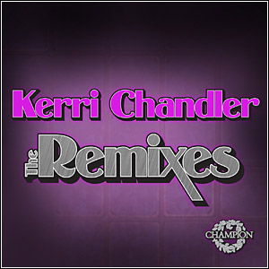 rasdf Download   Kerri Chandler: The Remixes (2011)