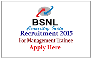 BSNL Recruitment 2015 Freshers for the post of Management Trainee-200 Vacancies