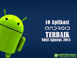 Free download 10 apps Android terbaik untuk bulan Agustus 2014 versi terbaru gratis .apk