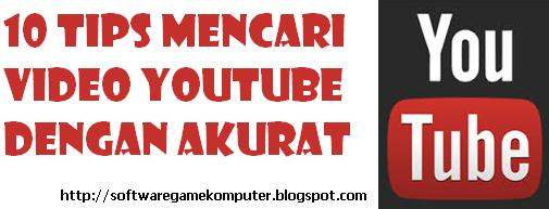 10 Tips Mencari Video Youtube dengan Akurat