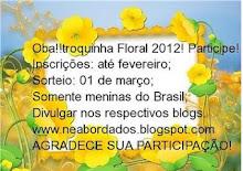 ♥TROQUINHA FLORAL 2012♥