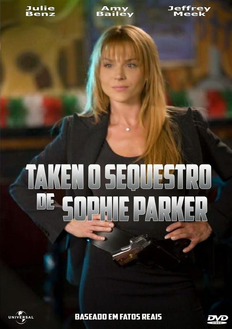 Taken: O Sequestro de Sophie Parker – Dublado (2013)