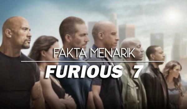 Fakta Menarik Filem Furious 7