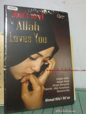 Buku : Don't Cry Allah Loves You – Ahmad Rifa'I Rifan