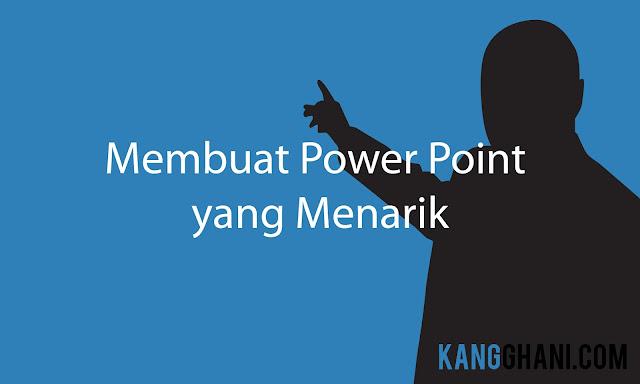 Cara Membuat Presentasi di Power Point: Sederhana Namun Menarik