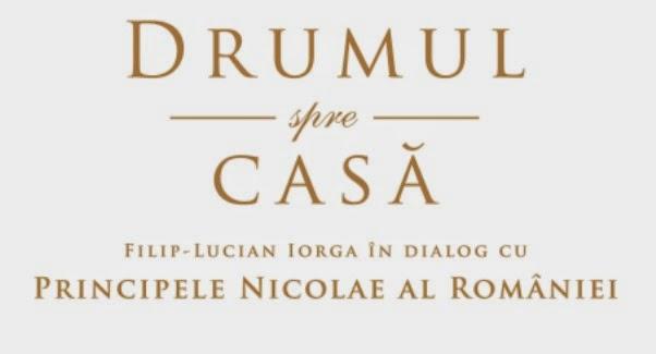 """Lansare de carte: """"Drumul spre casă. Filip-Lucian Iorga în dialog cu Principele Nicolae al României"""""""
