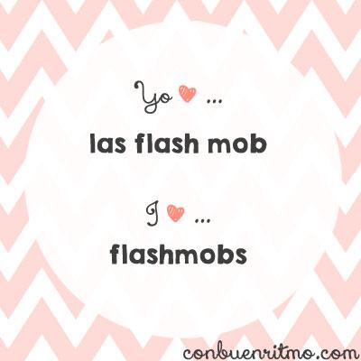 Yo amo las flash mob / I love flasmobs