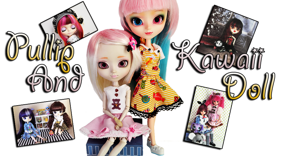 Pullip And Kawaii Doll ✿◕‿◕✿