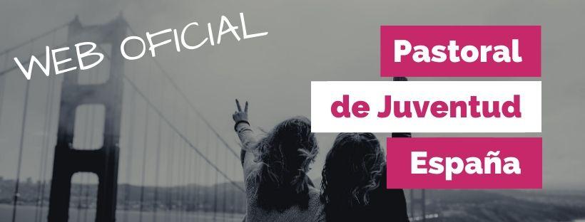 WEB PASTORAL DE JUVENTUD DE ESPAÑA