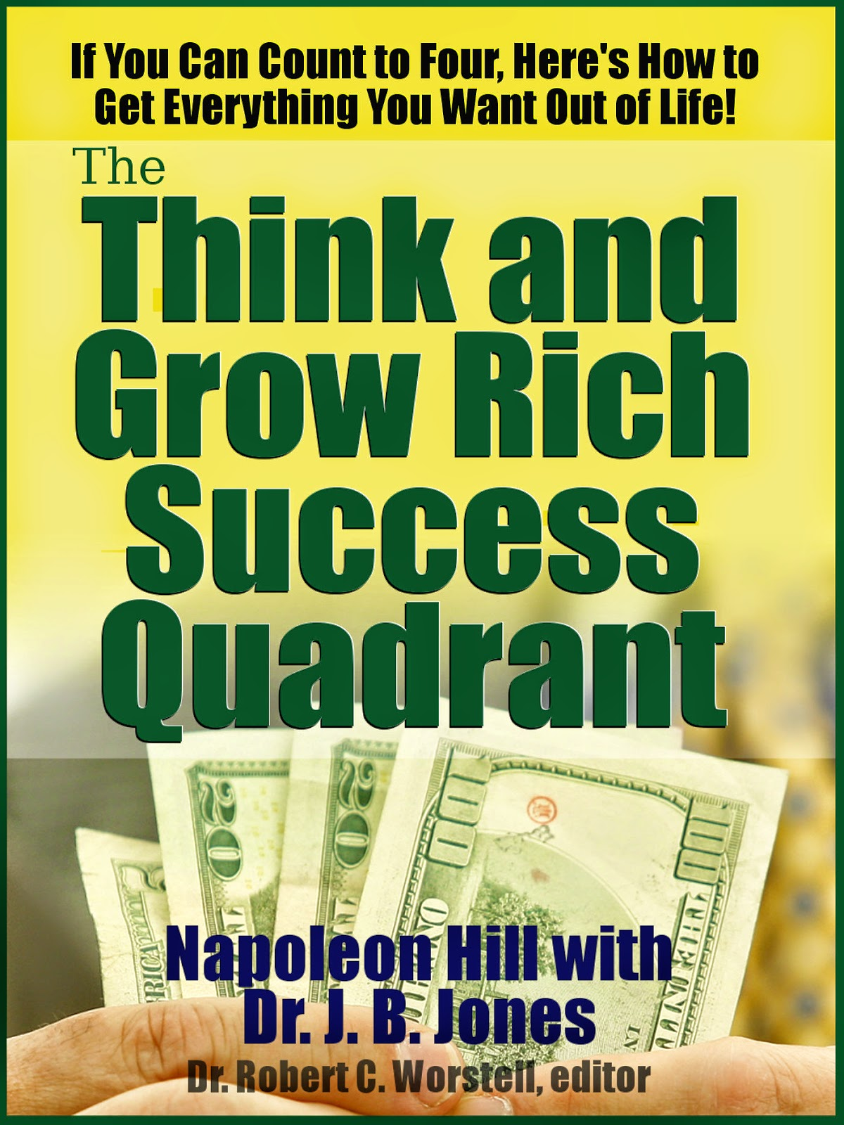Think and Grow Rich Success Quadrant - Napoleon Hill, Dr. J. B. Jones