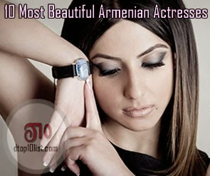 Top 10 Most Beautiful Armenian Actresses