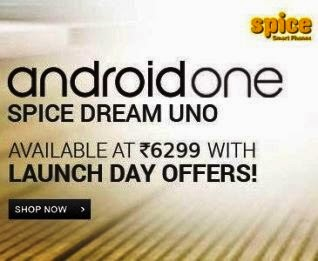 Get Spice Android One Dream UNO @ Rs6299/- !