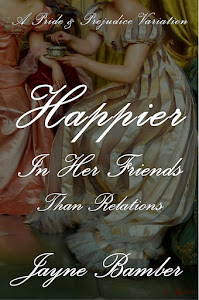 Happier in Her Friends Than Relations by Jayne Bamber
