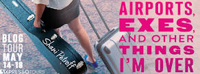 Airports, Exes, and Other Things I'm Over - 18 May