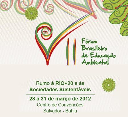 Participação no VII Fórum Brasileiro de Educação Ambiental - Salvador/Bahia