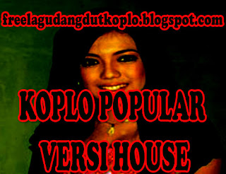 Dangdut Koplo Popular versi House