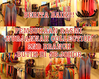 2nd BRANCH JOHOR BAHRU            (NURJANNAH COLLECTION)