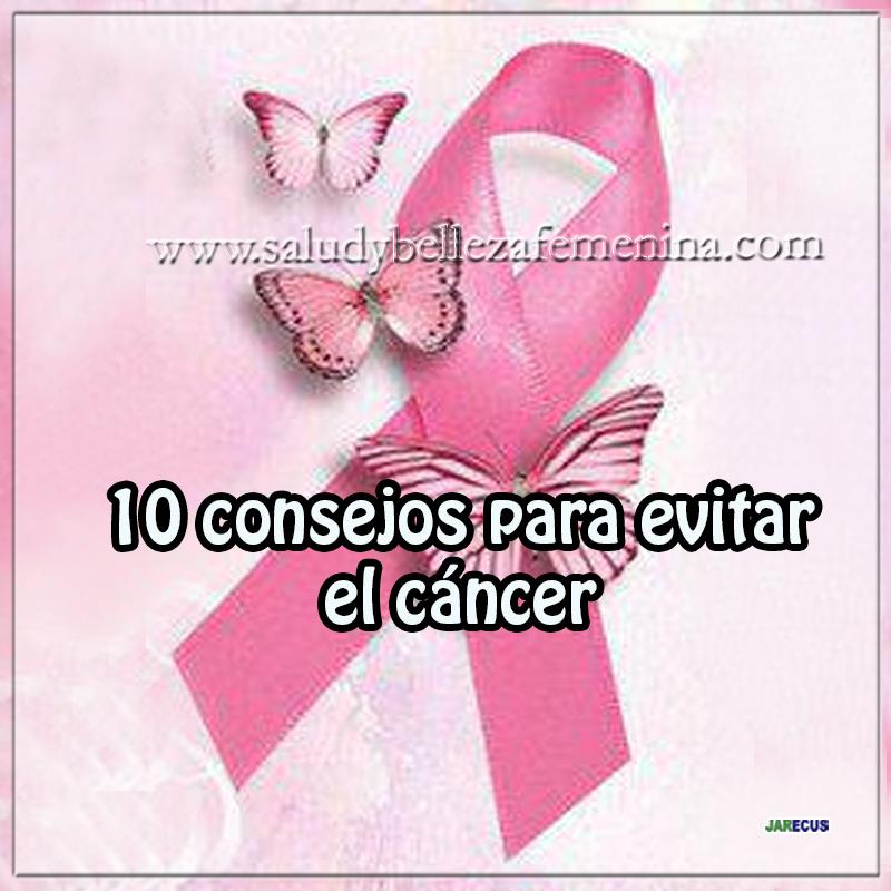 10 consejos para evitar el cáncer