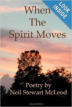 http://www.amazon.com/Spirit-Moves-Stewart-McLeod-Volume/dp/1491082739/ref=sr_1_2?ie=UTF8&qid=1393826452&sr=8-2&keywords=poetry+Neil+Stewart+McLeod