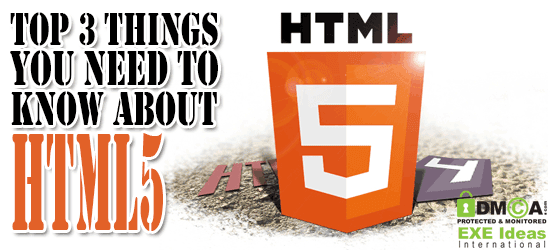 Top 3 Things You Need To Know About HTML5