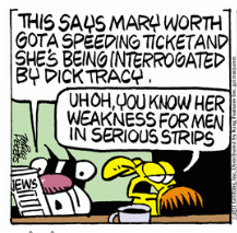 Attilla says Mary Worth is meeting Dick Tracy and Grimm says 'oh no you know how she acts around men from the serious strips'