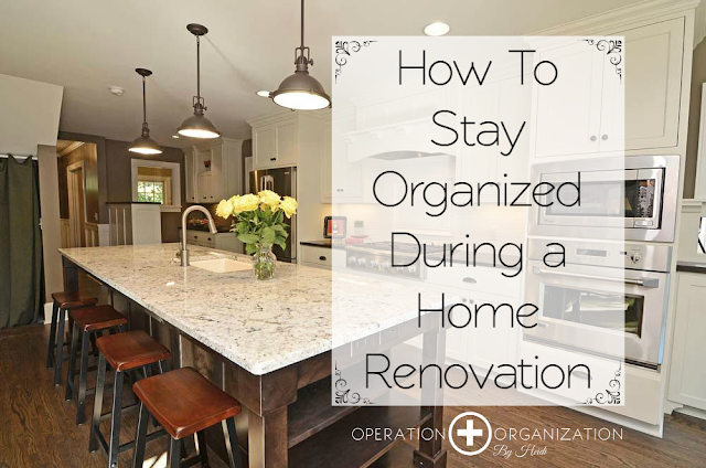 How to Stay Organized During a Home Renovation : Operation Organization by Heidi ~ Professional Organizer Peachtree City, Georgia