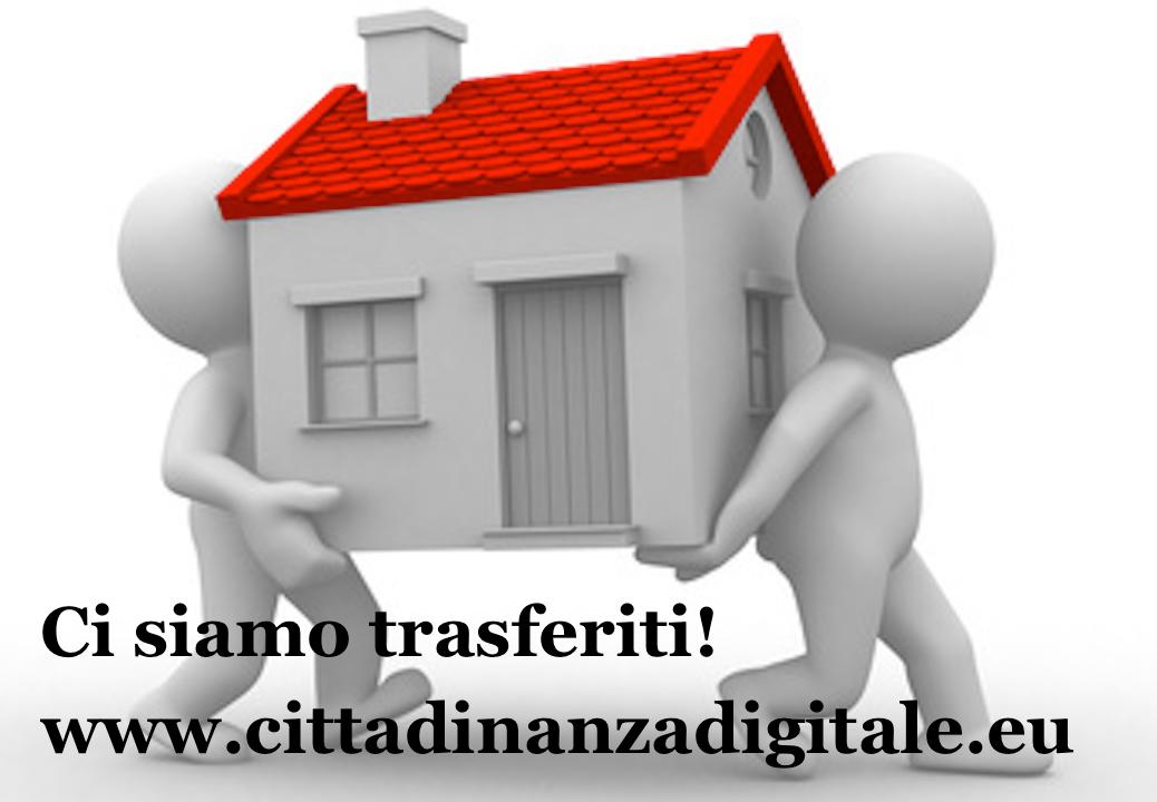 CI SIAMO TRASFERITI! www.cittadinanzadigitale.eu