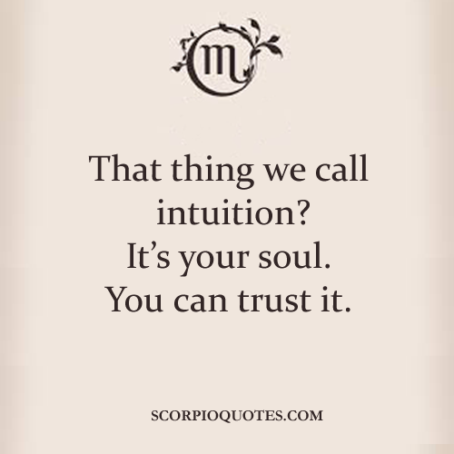 Intuition Quotes Unique That Thing We Call Intuition Scorpio Quotes