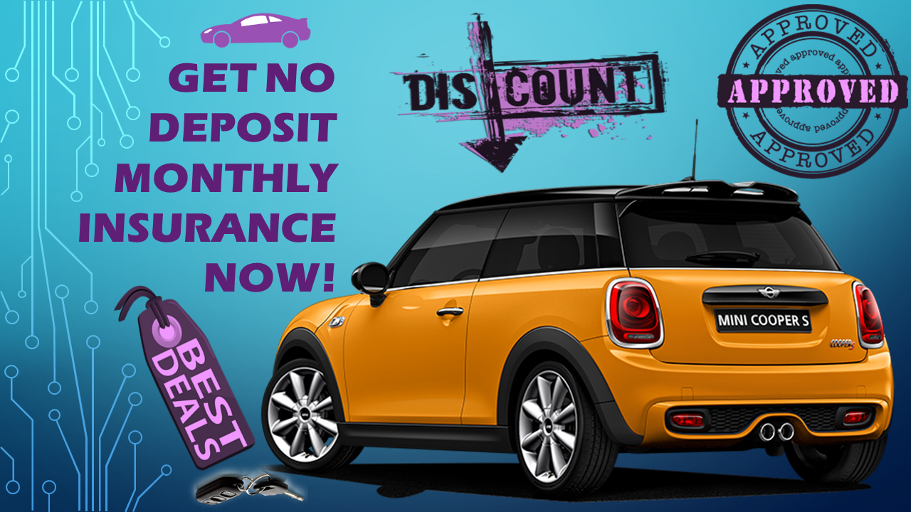 No deposit monthly insurance