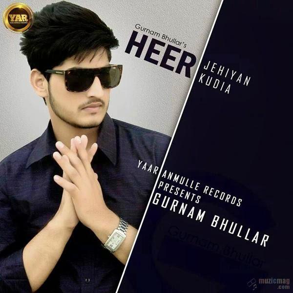 Gurnam Bhullar: Awaaz Punjab Di Fame Gurnam Bhullar Releases Heer Jehiya