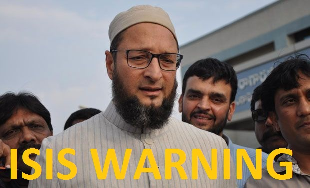 ISIS Warning, ISIS warn to owaisi, ISIS Warning to MIM MP, ISIS Warning to Asaduddin, Latest News