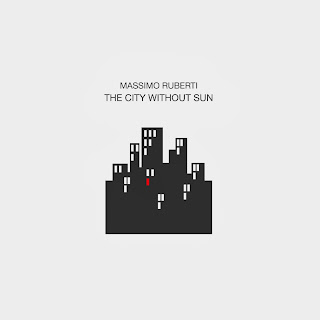Massimo Ruberti - The city without sun (FREE DOWNLOAD)
